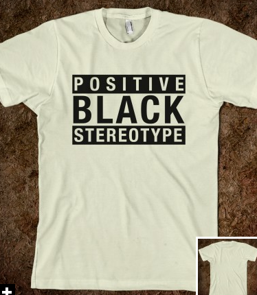 stereotype and seemingly positive stereotypes When someone uses a positive stereotype to judge you, it is reasonable to assume that it is only a matter of time until they apply negative stereotypes as well.